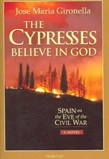 The Cypresses Believe in God | Gironella, Jose Maria; De Onis, Harriet |