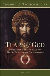 The Tears of God | Benedict J. Groeschel |