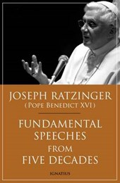 Fundamental Speeches from Five Decades | Ratzinger, Joseph, Pope Benedict Xvi & Florian Schuller |