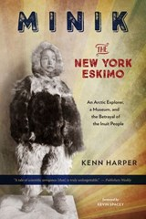 Minik: The New York Eskimo | Kenn Harper |