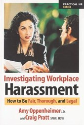 Investigating Workplace Harassment | Amy Oppenheimer ; Craig Pratt |