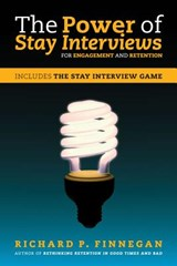 The Power of Stay Interviews for Engagement and Retention | Richard P. Finnegan |