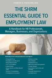 The SHRM Essential Guide to Employment Law