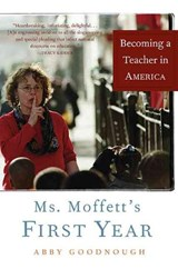 Ms. Moffett's First Year | Abby Goodnough |