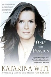 Only With Passion | Katarina Witt |
