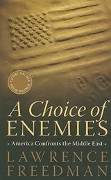 A Choice of Enemies | Lawrence Freedman |