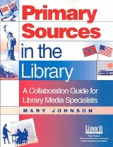 Primary Sources in the Library | Mary J. Johnson |