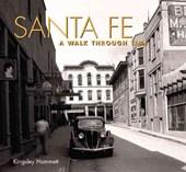 Santa Fe a Walk Through Time