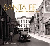 Santa Fe a Walk Through Time