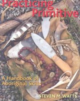 Practicing Primitive | Steven M. Watts |