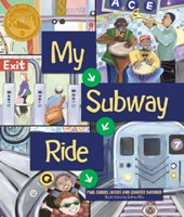 My Subway Ride | Jacobs, Paul Dubois ; Swender, Jennifer |