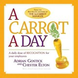 A Carrot a Day | Gostick, Adrian ; Elton, Chester |