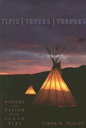 Tipis / Tepees / Teepees | Linda A. Holley |