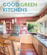 Good Green Kitchens | Jennifer Roberts |