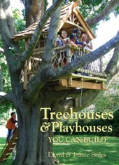 Treehouses & Playhouses You Can Build | Stiles, David R. ; Stiles, Jeanie |