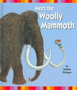Meet the Woolly Mammoth | Sophie Philippo |