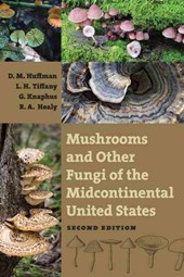 Mushrooms and Other Fungi of the Midcontinental United States | D. M. Huffman |