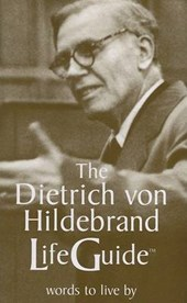 The Dietrich Von Hildebrand Lifeguide