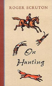 On Hunting | Roger Scruton |