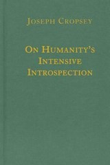 On Humanity's Intensive Introspection | Joseph Cropsey |