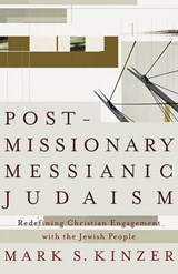 Postmissionary Messianic Judaism | Mark S. Kinzer |