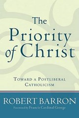 The Priority of Christ | Robert Barron |