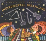 Putumayo Kids Presents : Instrumental Dreamland |  |