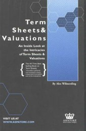 Term Sheets and Valuations | Alex Wilmerding |