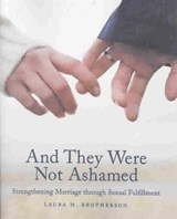 And They Were Not Ashamed | Laura M. Brotherson |