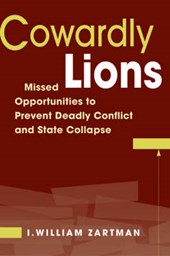 Cowardly Lions | I. William Zartman |