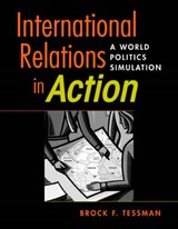International Relations in Action | Brock F. Tessman |