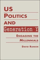 U.S. Politics and Generation Y | David Rankin |