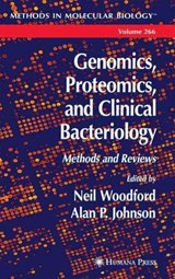 Genomics, Proteomics, and Clincial Bacteriology | Neil Woodford |