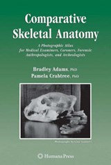 Comparative Skeletal Anatomy | Bradley J. Adams |