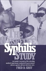 The Tuskegee Syphilis Study | Fred D. Gray |