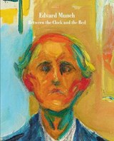 Edvard munch : between the clock and the bed | Gary Garrels |