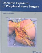 Operative Exposures In Peripheral Nerve Surgery | auteur onbekend |