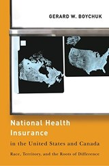 National Health Insurance in the United States and Canada | Gerard W. Boychuk |