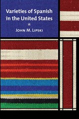 Varieties of Spanish in the United States | John M. Lipski |