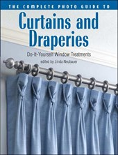 The Complete Photo Guide to Curtains and Draperies