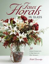 Faux Florals in Glass | Ardith Beveridge |