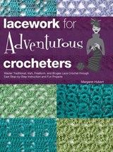 Lacework for Adventurous Crocheters | Margaret Hubert |