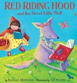 Red Riding Hood and the Sweet Little Wolf | Rachael Mortimer |