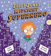 Eliot Jones, Midnight Superhero | Anne Cottringer |