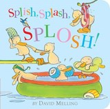 Splish, Splash, Splosh! | David Melling |
