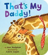 That's My Daddy! | Ann Hodgman |