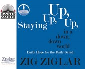 Staying Up, Up, Up in a Down, Down World | Zig Ziglar |