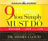 9 Things You Simply Must Do | Henry Cloud |