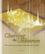 Charting the Unknown | Nick Chrisman |