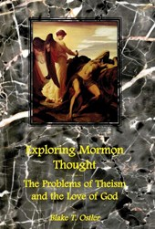 Exploring Mormon Thought | Blake T. Ostler |
